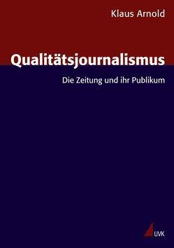Qualitätsjournalismus von Arnold,  Klaus