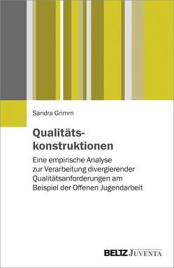 Qualitätskonstruktionen von Grimm,  Sandra
