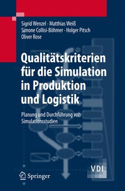 Qualitätskriterien für die Simulation in Produktion und Logistik von Collisi-Böhmer,  Simone, Pitsch,  Holger, Rose,  Oliver, Weiß,  Matthias, Wenzel,  Sigrid
