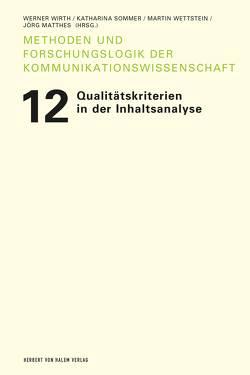 Qualitätskriterien in der Inhaltsanalyse von Matthes,  Jörg, Sommer,  Katharina, Wettstein,  Martin, Wirth,  Werner