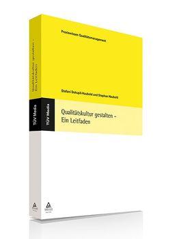 Qualitätskultur gestalten – Ein Leitfaden (E-Book, PDF) von Dokupil-Haubold,  Stefani, Haubold,  Stephan