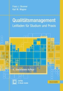 Qualitätsmanagement von Brunner,  Franz J., Wagner,  Karl Werner
