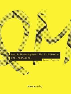 Qualitätsmanagement für Architekten und Ingenieure von Pellkofer,  Johannes