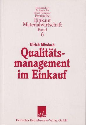 Qualitätsmanagement im Einkauf. von Mindach,  Ulrich