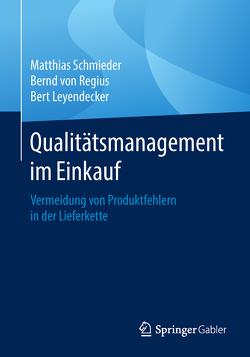 Qualitätsmanagement im Einkauf von Leyendecker,  Bert, Schmieder,  Matthias, von Regius,  Bernd