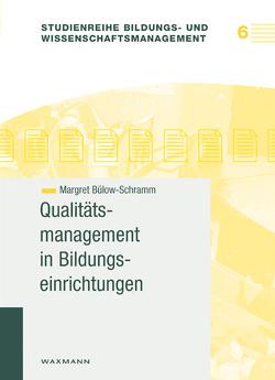 Qualitätsmanagement in Bildungseinrichtungen von Bülow-Schramm,  Margret