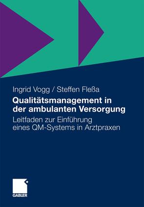 Qualitätsmanagement in der ambulanten Versorgung von Flessa,  Steffen, Vogg,  Ingrid