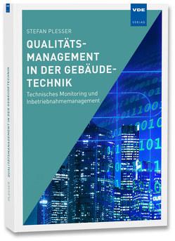 Qualitätsmanagement in der Gebäudetechnik von Plesser,  Stefan