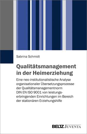 Qualitätsmanagement in der Heimerziehung von Schmidt,  Sabrina