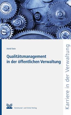 Qualitätsmanagement in der öffentlichen Verwaltung von Stein,  Astrid