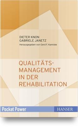 Qualitätsmanagement in der Rehabilitation von Janetz,  Gabriele, Kamiske,  Gerd F., Knon,  Dieter