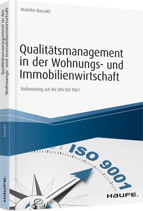 Qualitätsmanagement in der Wohnungs- und Immobilienwirtschaft – inkl. Arbeitshilfen online von Bayrakli,  Muhittin