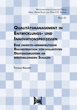 Qualitätsmanagement in Entwicklungs- und Innovationsprozessen von Kranert,  Thomas