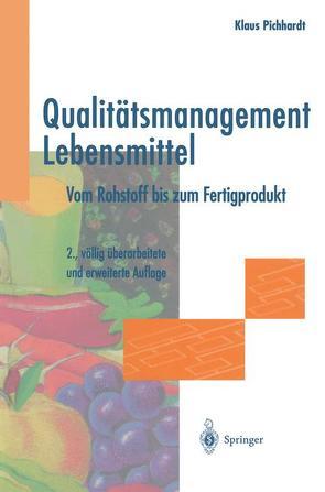 Qualitätsmanagement Lebensmittel von Pichhardt,  Klaus