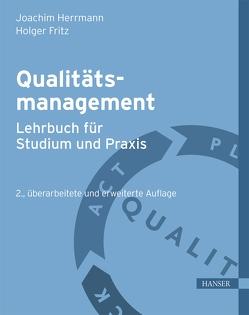 Qualitätsmanagement – Lehrbuch für Studium und Praxis von Fritz,  Holger, Herrmann,  Joachim