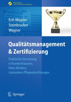 Qualitätsmanagement & Zertifizierung von Ertl-Wagner,  Birgit, Steinbrucker,  Sabine, Wagner,  Bernd C.