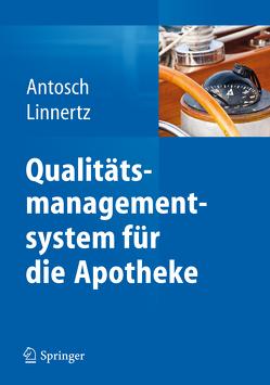 Qualitätsmanagementsystem für die Apotheke von Antosch,  Peter, Linnertz,  Bernadette