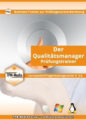 Qualitätsmanager Lerntrainer / Fragenkatalog mit über 500 Multiple-Choice Prüfungsfragen von Mueller,  Thomas
