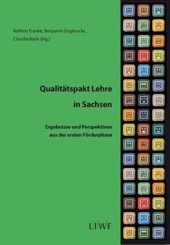 Qualitätspakt Lehre in Sachsen von Bade,  Claudia, Engbrocks,  Benjamin, Franke,  Kathrin