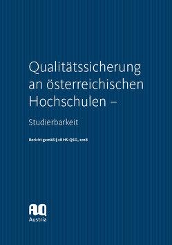 Qualitätssicherung an österreichischen Hochschulen – Studierbarkeit. Bericht gemäß § 28 HS-QSG, 2018