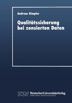 Qualitätssicherung bei zensierten Daten von Rimpler,  Andreas