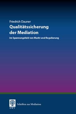 Qualitätssicherung der Mediation von Dauner,  Friedrich, Gräfin von Schlieffen,  Katharina