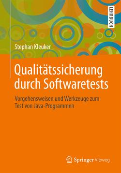 Qualitätssicherung durch Softwaretests von Kleuker,  Stephan