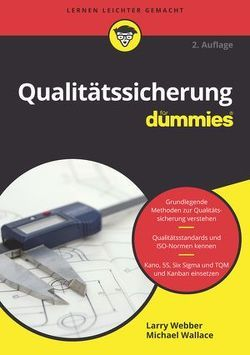 Qualitätssicherung für Dummies von Hesse-Hujber,  Martina, Wallace,  Michael, Webber,  Larry