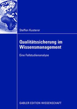 Qualitätssicherung im Wissensmanagement von Kusterer,  Steffen, Schreyögg,  Prof. Dr. Georg