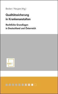 Qualitätssicherung in Krankenanstalten von Becker,  Andreas, Neuper,  Oliver