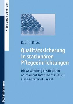 Qualitätssicherung in stationären Pflegeeinrichtungen von Engel,  Kathrin
