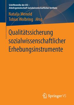 Qualitätssicherung sozialwissenschaftlicher Erhebungsinstrumente von Menold,  Natalja, Wolbring,  Tobias