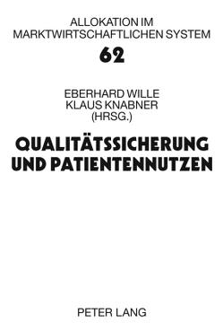 Qualitätssicherung und Patientennutzen von Knabner,  Klaus, Wille,  Eberhard