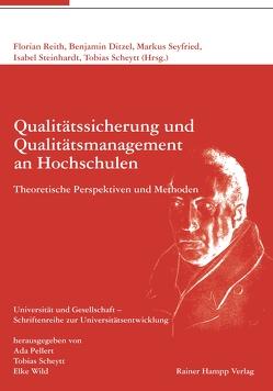 Qualitätssicherung und Qualitätsmanagement an Hochschulen von Ditzel,  Benjamin, Reith,  Florian, Scheytt,  Tobias, Seyfried,  Markus, Steinhardt,  Isabel