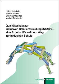 Qualitätsskala zur inklusiven Schulentwicklung (QU!S®) – eine Arbeitshilfe auf dem Weg zur inklusiven Schule von Gebhardt,  Markus, Heimlich,  Ulrich, Ostertag,  Christina, Wilfert,  Kathrin