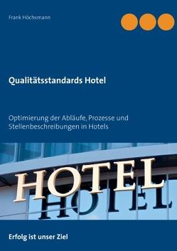 Qualitätsstandards Hotel von Höchsmann,  Frank