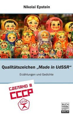 Qualitätszeichen Made in UdSSR von Geburek,  Konrad, Nikolai,  Epstein
