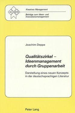 Qualitätszirkel – Ideenmanagement durch Gruppenarbeit von Deppe,  Joachim