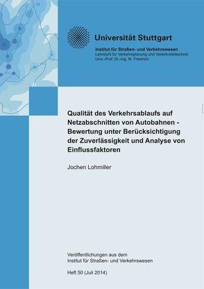Qualität des Verkehrsablaufs auf Netzabschnitten von Autobahnen – Bewertung unter Berücksichtigung der Zuverlässigkeit und Analyse von Einflussfaktoren von Lohmiller,  Jochen