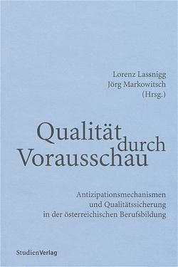 Qualität durch Vorausschau von Lassnigg,  Lorenz, Markowitsch,  Jörg