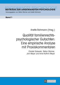 Qualität familienrechtspsychologischer Gutachten: Eine empirische Analyse mit Praxiskommentaren von Rohmann,  Anette