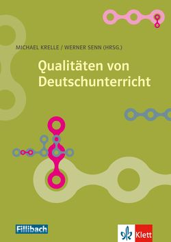 Qualitäten von Deutschunterricht von Krelle,  Michael, Senn,  Werner