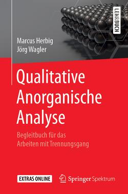 Qualitative Anorganische Analyse von Herbig,  Marcus, Wagler,  Jörg