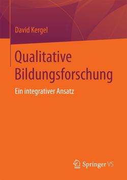 Qualitative Bildungsforschung von Kergel,  David