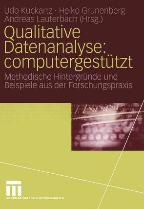 Qualitative Datenanalyse: computergestützt von Grunenberg,  Heiko, Kuckartz,  Udo, Lauterbach,  Andreas