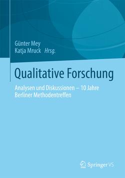 Qualitative Forschung von Mey,  Günter, Mruck,  Katja