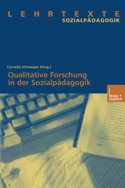 Qualitative Forschung in der Sozialpädagogik von Schweppe,  Cornelia