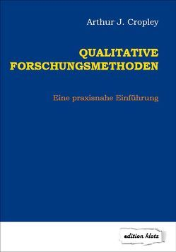 Qualitative Forschungsmethoden von Cropley,  Arthur J