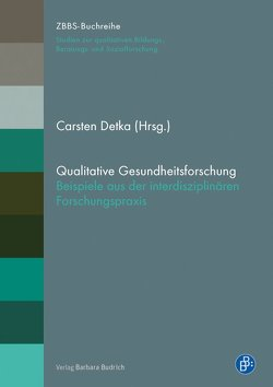 Qualitative Gesundheitsforschung von Detka,  Carsten