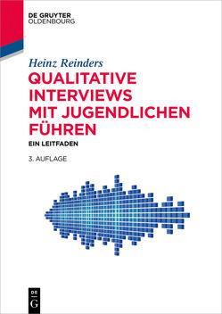 Qualitative Interviews mit Jugendlichen führen von Reinders,  Heinz